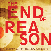The End of Reason: A Response to the New Atheists (Unabridged) audiobook download