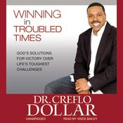 Winning in Troubled Times: God's Solutions for Victory Over Life's Toughest Challenges (Unabridged) audiobook download