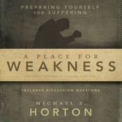 A Place for Weakness: Preparing Yourself for Suffering (Unabridged) audiobook download