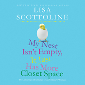 My Nest Isn't Empty, It Just Has More Closet Space: The Amazing Adventures of an Ordinary Woman (Unabridged) audiobook download