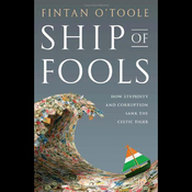Ship of Fools: How Stupidity and Corruption Sank the Celtic Tiger (Unabridged) audiobook download
