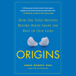 Origins-how-the-nine-months-before-birth-shape-the-rest-of-our-lives-unabridged-audiobook