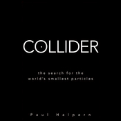 Collider: The Search for the World's Smallest Particles (Unabridged) audiobook download