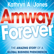 Amway Forever: The Amazing Story of a Global Business Phenomenon (Unabridged) audiobook download