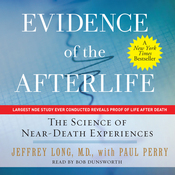 Evidence of the Afterlife: The Science of Near-Death Experiences (Unabridged) audiobook download