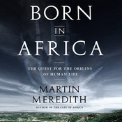 Born in Africa: The Quest for the Origins of Human Life (Unabridged) audiobook download