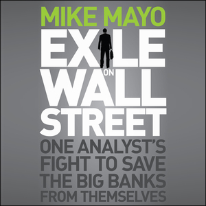 Exile-on-wall-street-one-analysts-fight-to-save-the-big-banks-from-themselves-unabridged-audiobook