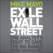 Exile on Wall Street: One Analyst's Fight to Save the Big Banks from Themselves (Unabridged) audiobook download
