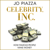 Celebrity, Inc.: How Famous People Make Money (Unabridged) audiobook download
