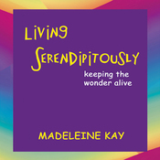 Living Serendipitously: Keeping the Wonder Alive (Unabridged) audiobook download