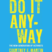Do It Anyway: The New Generation of Activists (Unabridged) audiobook download