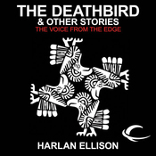 The Deathbird & Other Stories: The Voice from the Edge, Volume 4 (Unabridged) audiobook download
