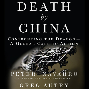 Death-by-china-confronting-the-dragon-a-global-call-to-action-unabridged-audiobook