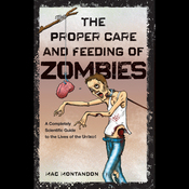 The Proper Care and Feeding of Zombies: A Completely Scientific Guide to the Lives of the Undead (Unabridged) audiobook download
