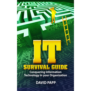 It-survival-guide-conquering-information-technology-in-your-organization-unabridged-audiobook
