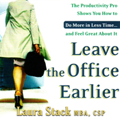 Leave the Office Earlier: The Productivity Pro Shows You How to Do More in Less Time...and Feel Great About It (Unabridged) audiobook download