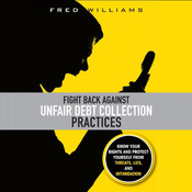 Fight Back Against Unfair Debt Collection Practices (Unabridged) audiobook download
