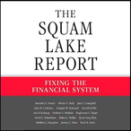 The-squam-lake-report-fixing-the-financial-system-unabridged-audiobook