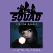 Killer Spirit: The Squad, Book 2 (Unabridged) audiobook download
