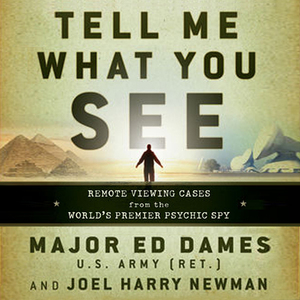 Tell-me-what-you-see-remote-viewing-cases-from-the-worlds-premier-psychic-spy-unabridged-audiobook