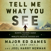 Tell Me What You See: Remote Viewing Cases from the World's Premier Psychic Spy (Unabridged) audiobook download