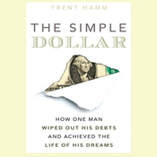 The Simple Dollar: How One Man Wiped Out His Debts and Achieved the Life of His Dreams (Unabridged) audiobook download
