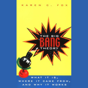 The Big Bang Theory: What It Is, Where It Came From, and Why It Works (Unabridged) audiobook download