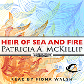 Heir of Sea and Fire: Riddle-Master Trilogy, Book 2 (Unabridged) audiobook download
