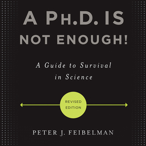 A-phd-is-not-enough-a-guide-to-survival-in-science-unabridged-audiobook