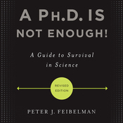 A Ph.D. Is Not Enough!: A Guide to Survival in Science (Unabridged) audiobook download