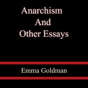 Anarchism and Other Essays (Unabridged) audiobook download