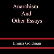 Anarchism and Other Essays (Unabridged) audiobook download
