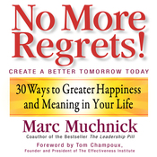 No More Regrets: 30 Ways to Greater Happiness and Meaning In Your Life (Unabridged) audiobook download