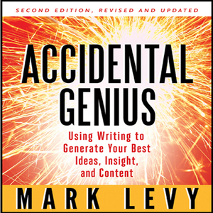 Accidental-genius-using-writing-to-generate-your-best-ideas-insight-and-content-unabridged-audiobook