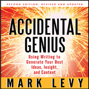 Accidental Genius: Using Writing to Generate Your Best Ideas, Insight and Content (Unabridged) audiobook download