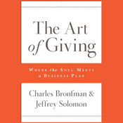 The Art of Giving: Where the Soul Meets a Business Plan (Unabridged) audiobook download