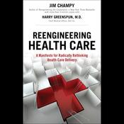 Reengineering Health Care (Unabridged) audiobook download