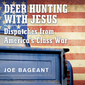 Deer Hunting with Jesus: Dispatches from America's Class War (Unabridged) audiobook download