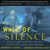Wall of Silence: The Untold Story of the Medical Mistakes That Kill and Injure Millions of Americans (Unabridged) audiobook download