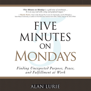 Five-minutes-on-mondays-finding-unexpected-purpose-peace-and-fulfillment-at-work-unabridged-audiobook