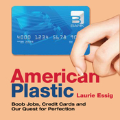 American Plastic: Boob Jobs, Credit Cards and Our Quest for Perfection (Unabridged) audiobook download