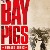 The Bay of Pigs: Oxford University Press - Pivotal Moments in US History (Unabridged) audiobook download