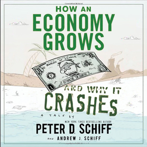 How-an-economy-grows-and-why-it-crashes-unabridged-audiobook