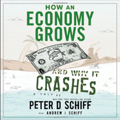How An Economy Grows And Why It Crashes (Unabridged) audiobook download