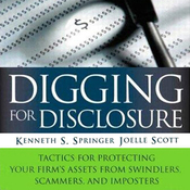 Digging for Disclosure: Tactics for Protecting Your Firm's Assets from Swindlers, Scammers and Imposters (Unabridged) audiobook download
