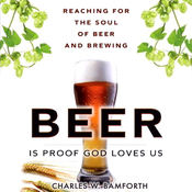 Beer is Proof that God Loves Us: Reaching for the Soul of Beer and Brewing (Unabridged) audiobook download