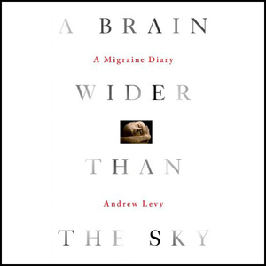 A-brain-wider-than-the-sky-a-migraine-diary-unabridged-audiobook