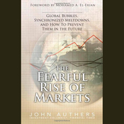 The Fearful Rise of the Markets: Global Bubbles, Synchronized Meltdowns, and How to Prevent Them in the Future (Unabridged) audiobook download