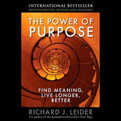 The Power of Purpose: Find Meaning, Live Longer, Better (Unabridged) audiobook download