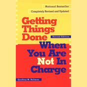 Getting Things Done When You Are Not in Charge: Second Edition (Unabridged) audiobook download